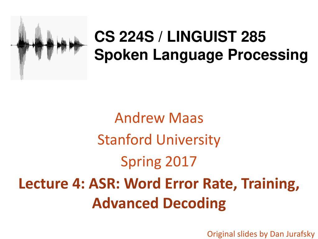 CS 224S / LINGUIST 285 Spoken Language Processing - ppt download