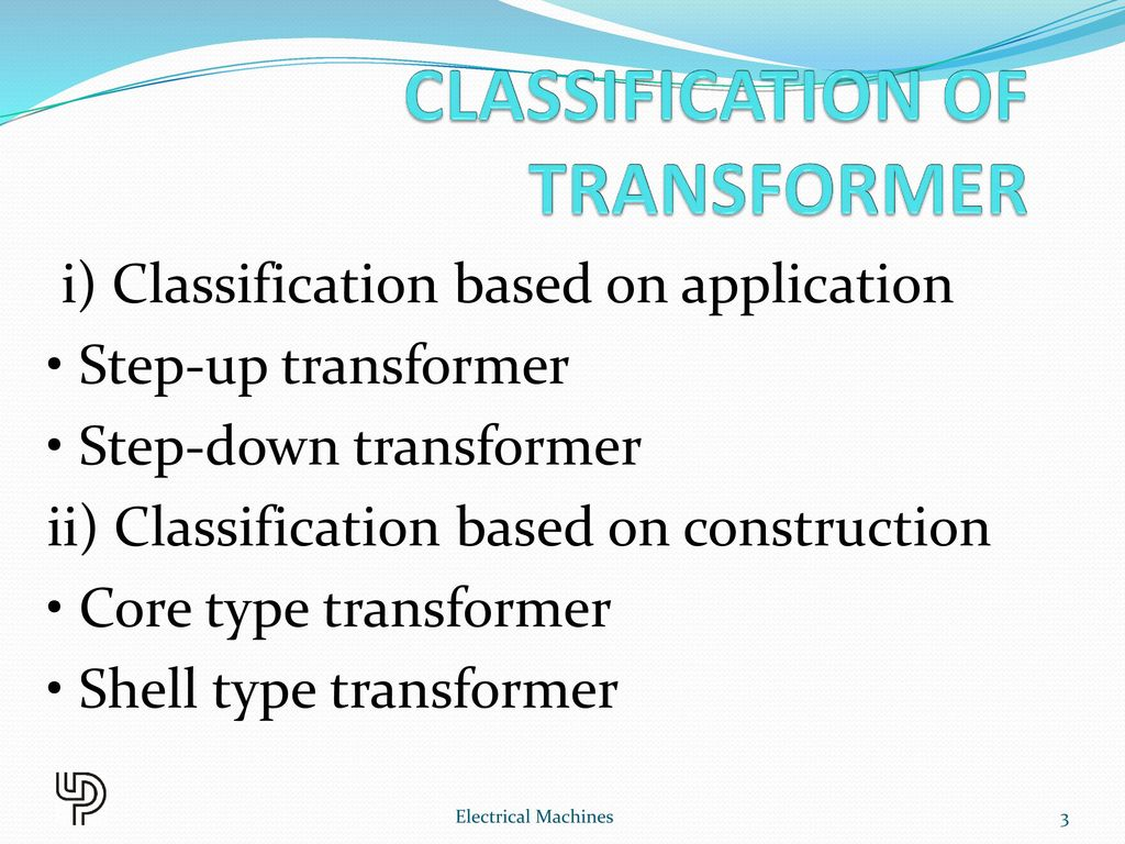 Chapter 4 Single Phase Transformer Ppt Download With Step Down Wiring Diagram On Variac Diagrams Electrical Machines Classification Of