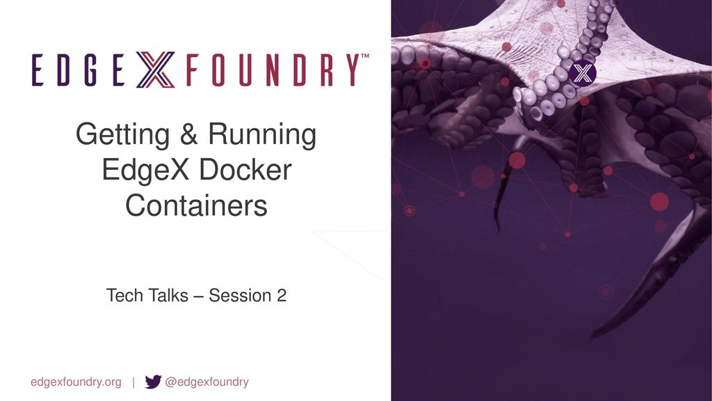 Getting & Running EdgeX Docker Containers - ppt download