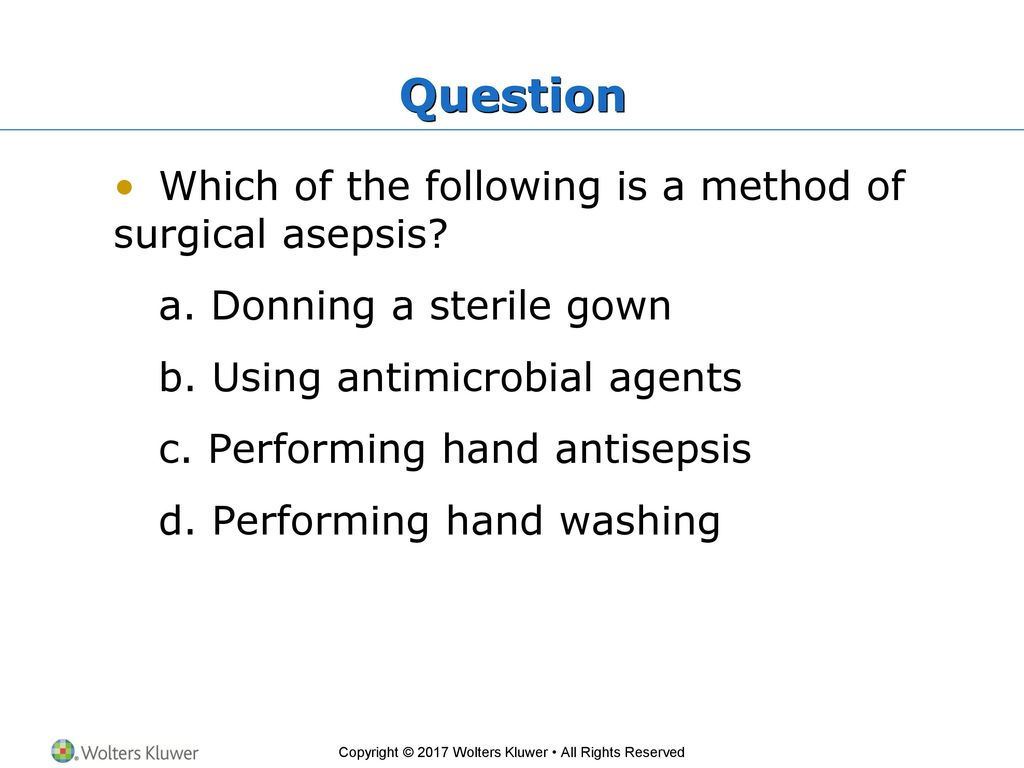 Asepsis - this is what kinds, methods, principles and conditions of asepsis 98