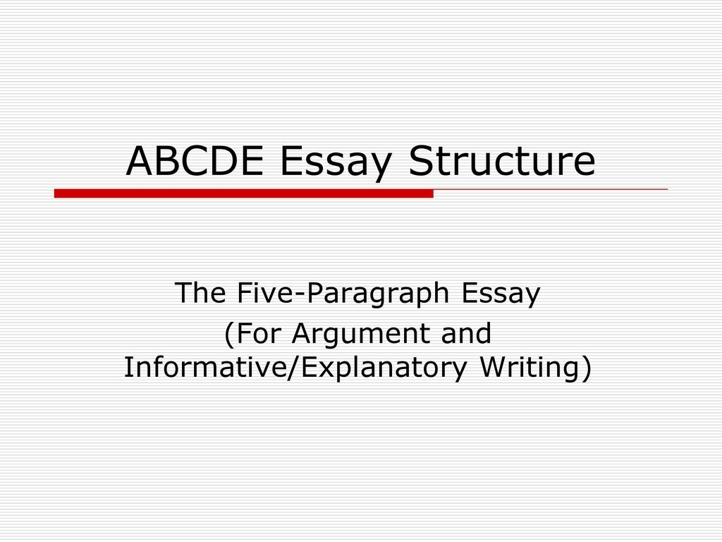 Sample Apa Essay Paper Abcde Essay Structure The Fiveparagraph Essay Thesis Statement For An Argumentative Essay also Sample Essay Proposal Abcde Essay Structure The Fiveparagraph Essay  Ppt Download Healthy Mind In A Healthy Body Essay