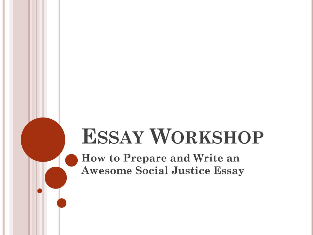 Reflective Essay Sample Paper How To Prepare And Write An Awesome Social Justice Essay Family Business Essay also Essays On Health How To Prepare And Write An Awesome Social Justice Essay  Ppt Download How To Write A Proposal Essay Outline