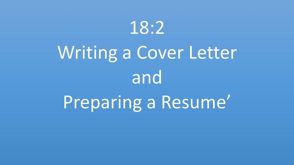 1 182 Writing A Cover Letter And Preparing Resume
