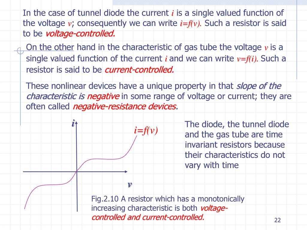 Lecture 2 Circuit Elements I Resistors Linear Ohms Law Ppt Make A Voltage Controlled Resistor Use It To Diode The Current Is Single Valued Function Of V Consequently We Can Write Ifv Such Said Be