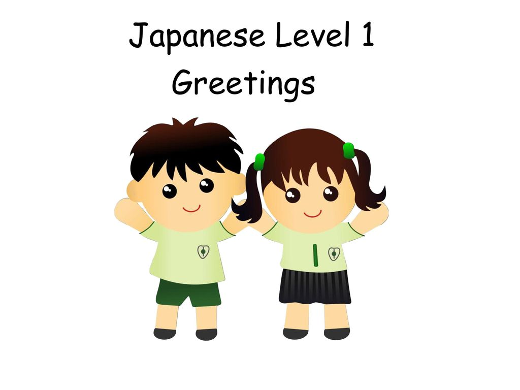 Japanese Level 1 Greetings Ppt Download