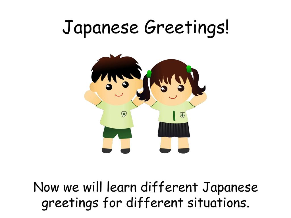Japanese level 1 greetings ppt download 18 japanese greetings now we will learn different japanese greetings for different situations m4hsunfo
