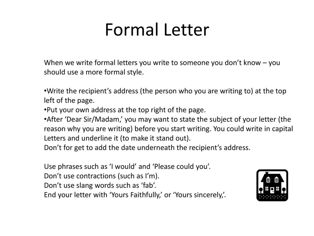 formal letter when we write formal letters you write to someone you dont know