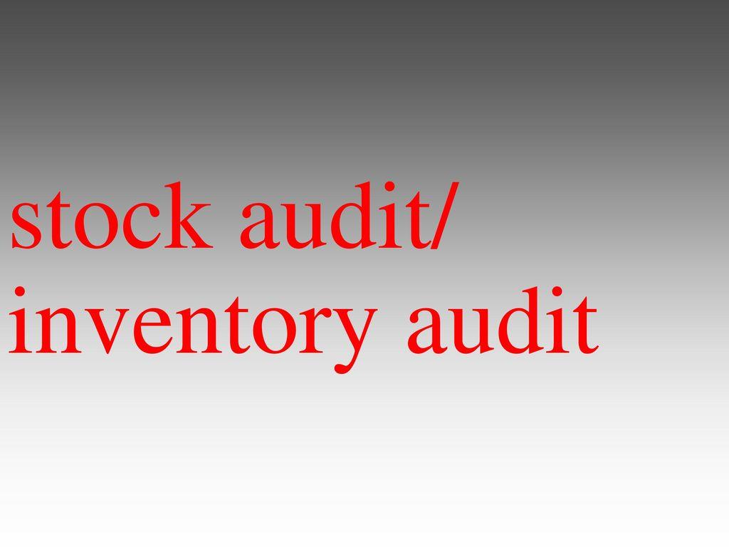 stock audit/ inventory audit - ppt download