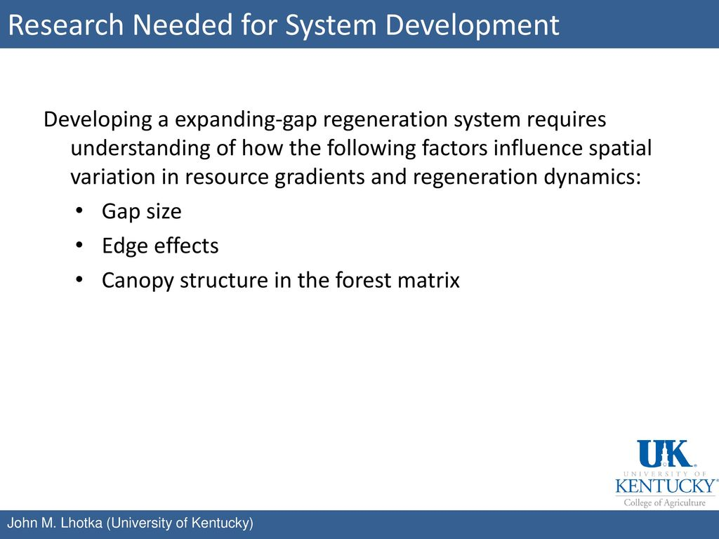 Research Needed for System Development