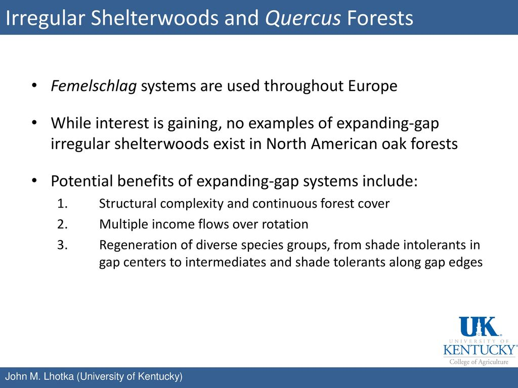 Irregular Shelterwoods and Quercus Forests