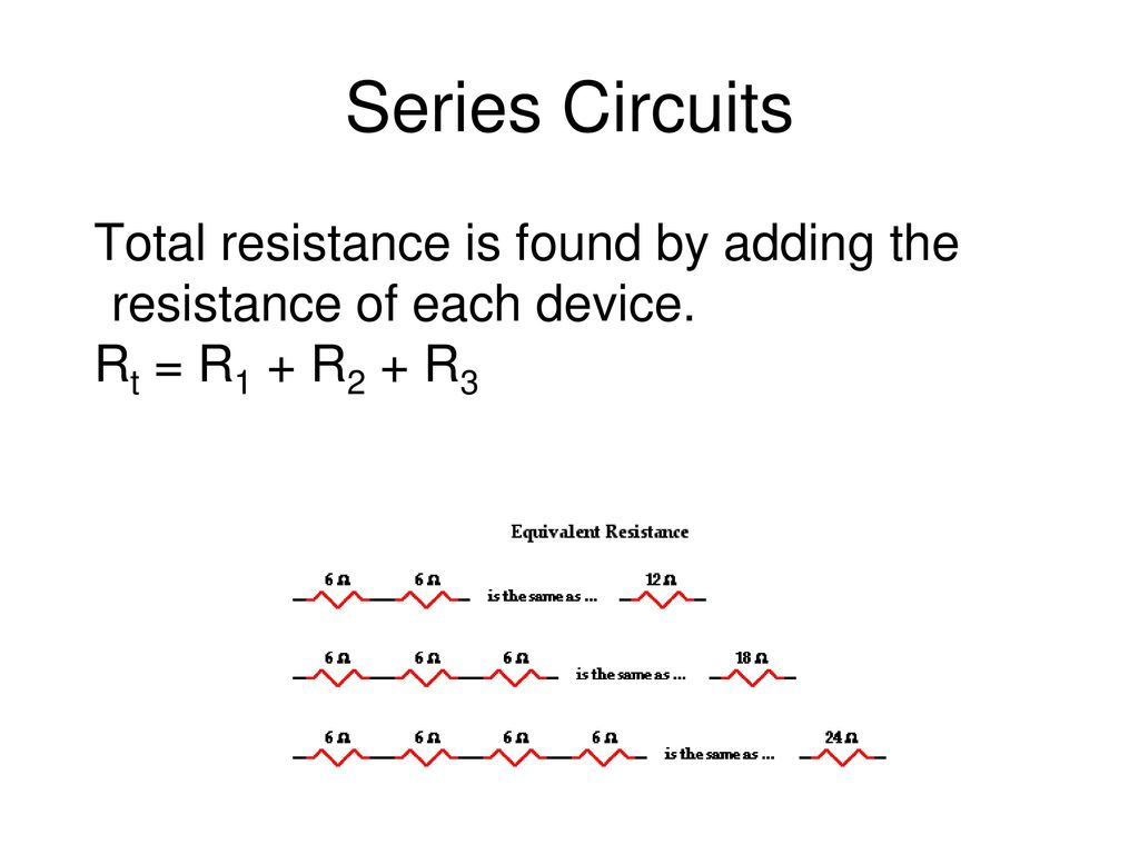 Series And Parallel Circuits Ppt Download Resistance In Total Is Found By Adding The Of Each Device
