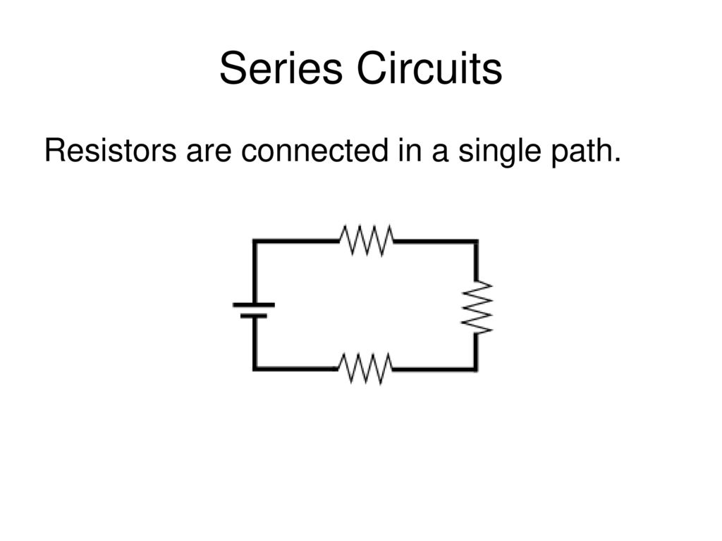 Series And Parallel Circuits Ppt Download Of 8 Resistors Are Connected In A Single Path