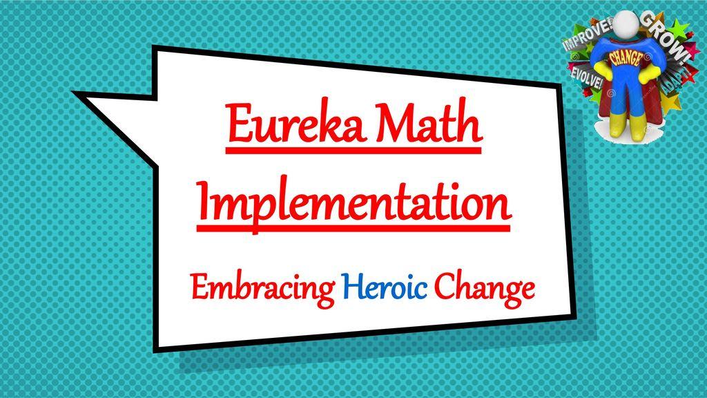 Eureka Math Implementation - ppt download
