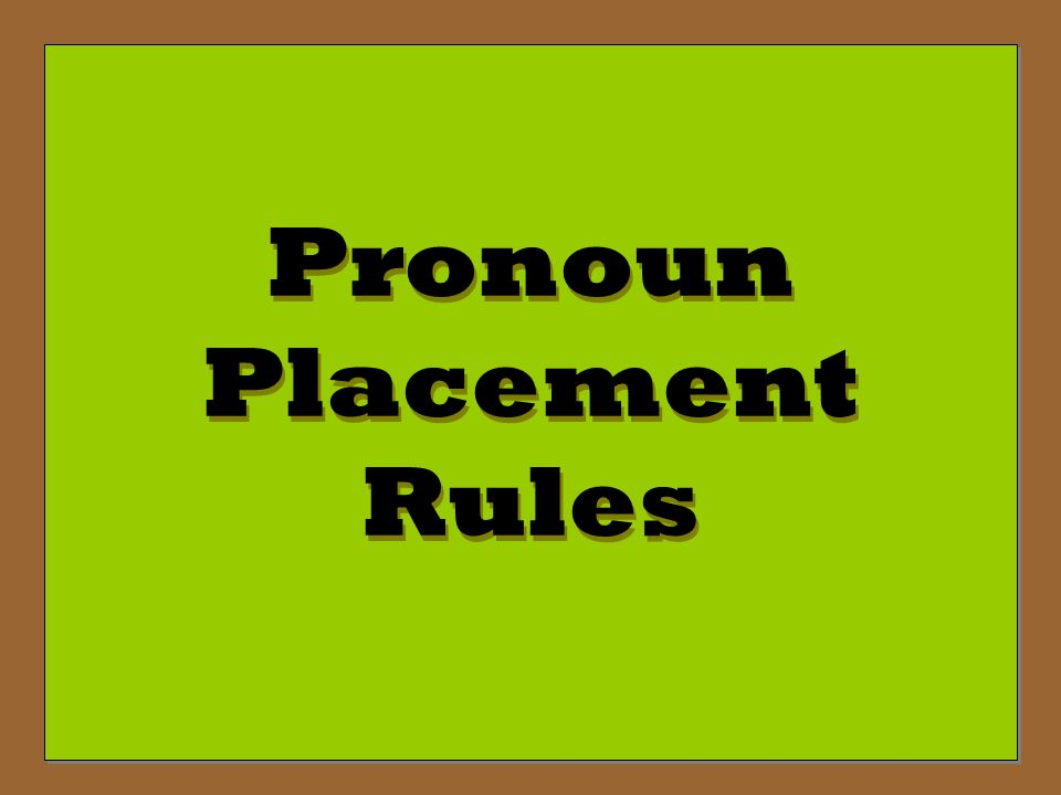 Pronoun Placement Rules