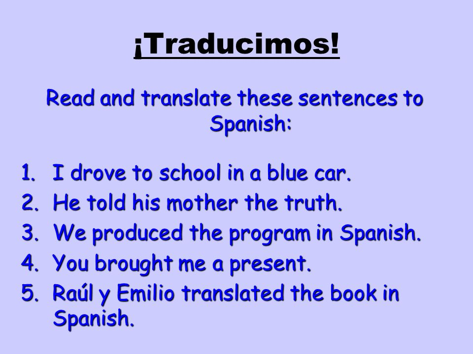 Read and translate these sentences to Spanish:
