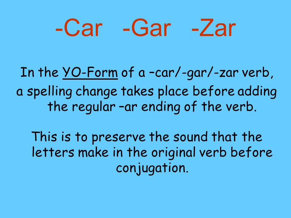 In the YO-Form of a –car/-gar/-zar verb,