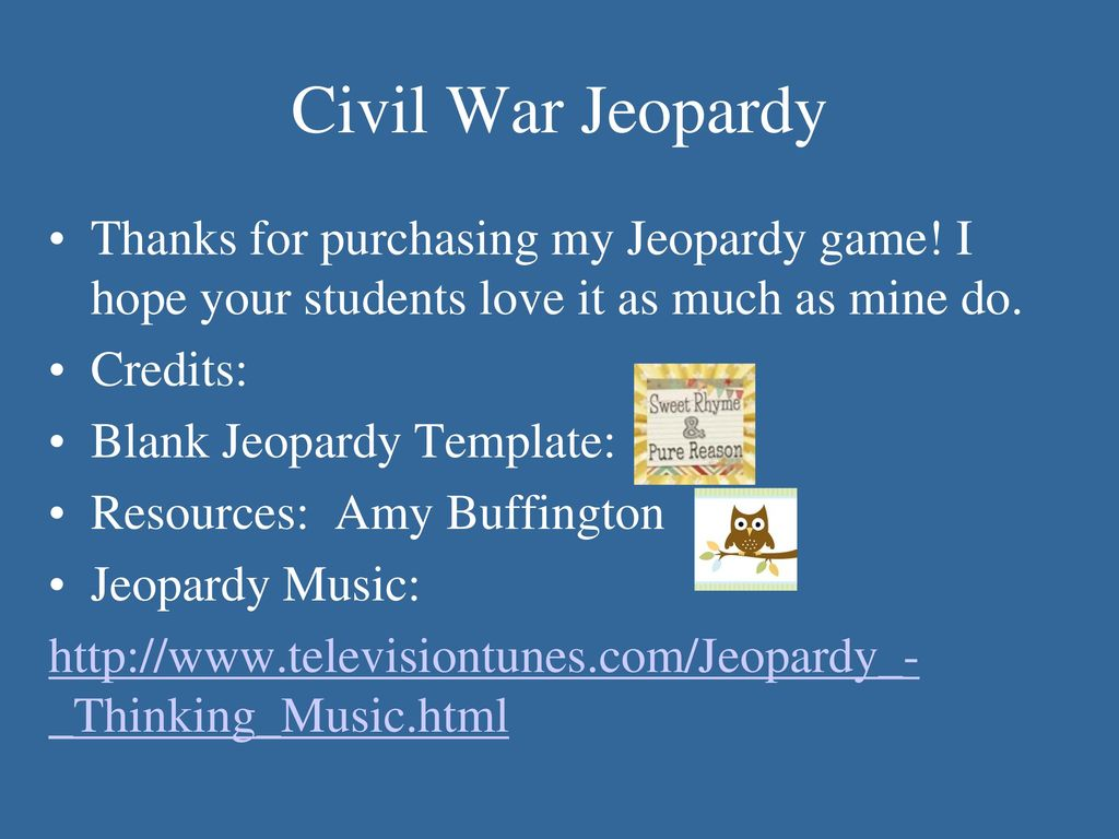 Civil War Jeopardy Thanks For Purchasing My Jeopardy Game I Hope