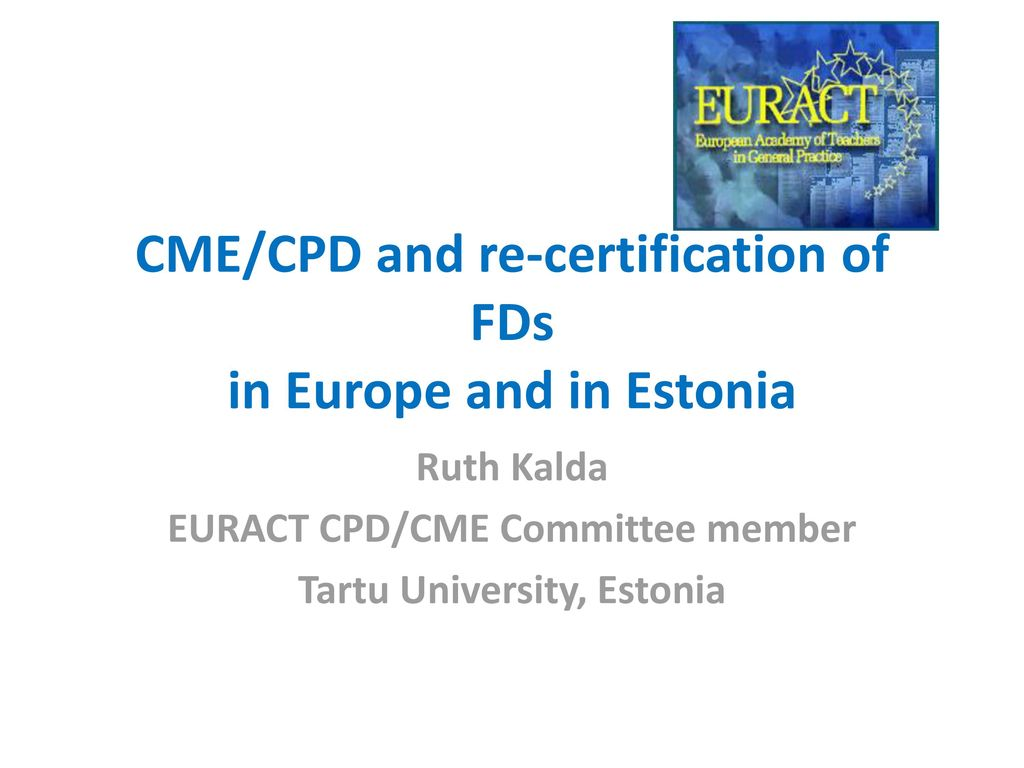 Cmecpd And Re Certification Of Fds In Europe And In Estonia Ppt