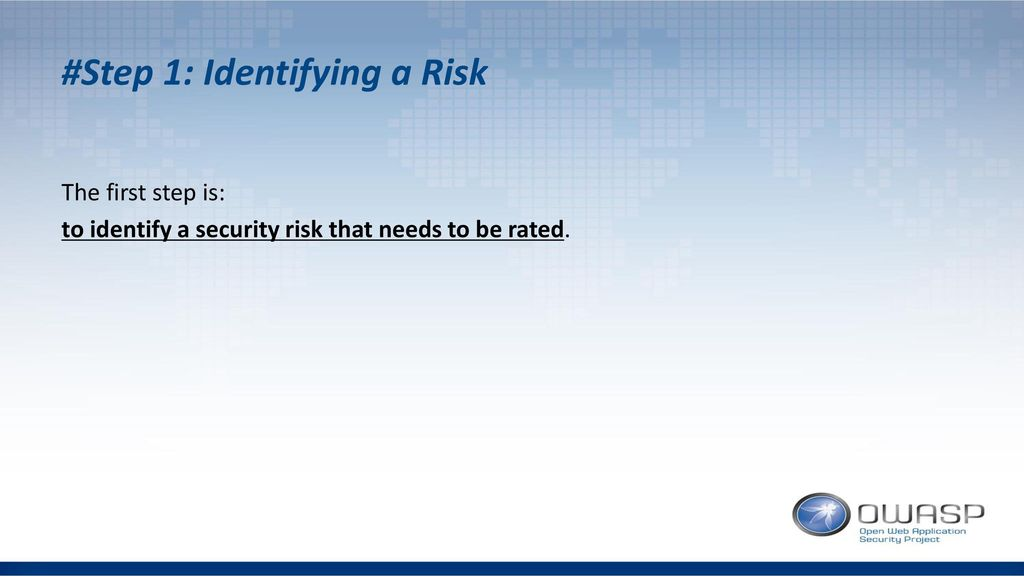 #Step 1: Identifying a Risk