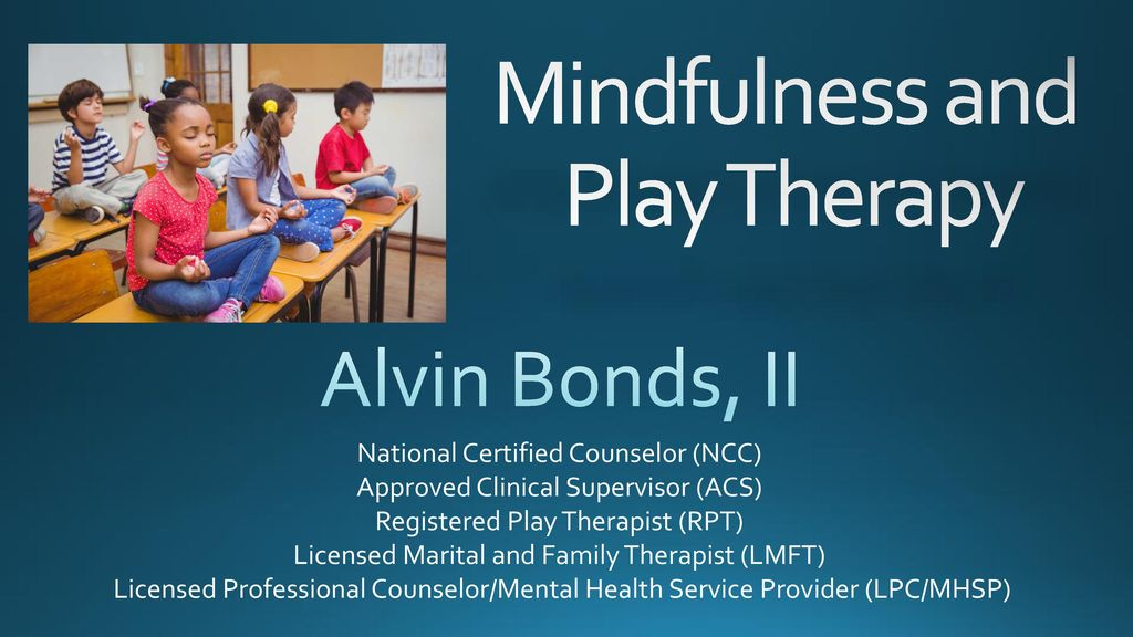 mindfulness and play therapy - ppt download