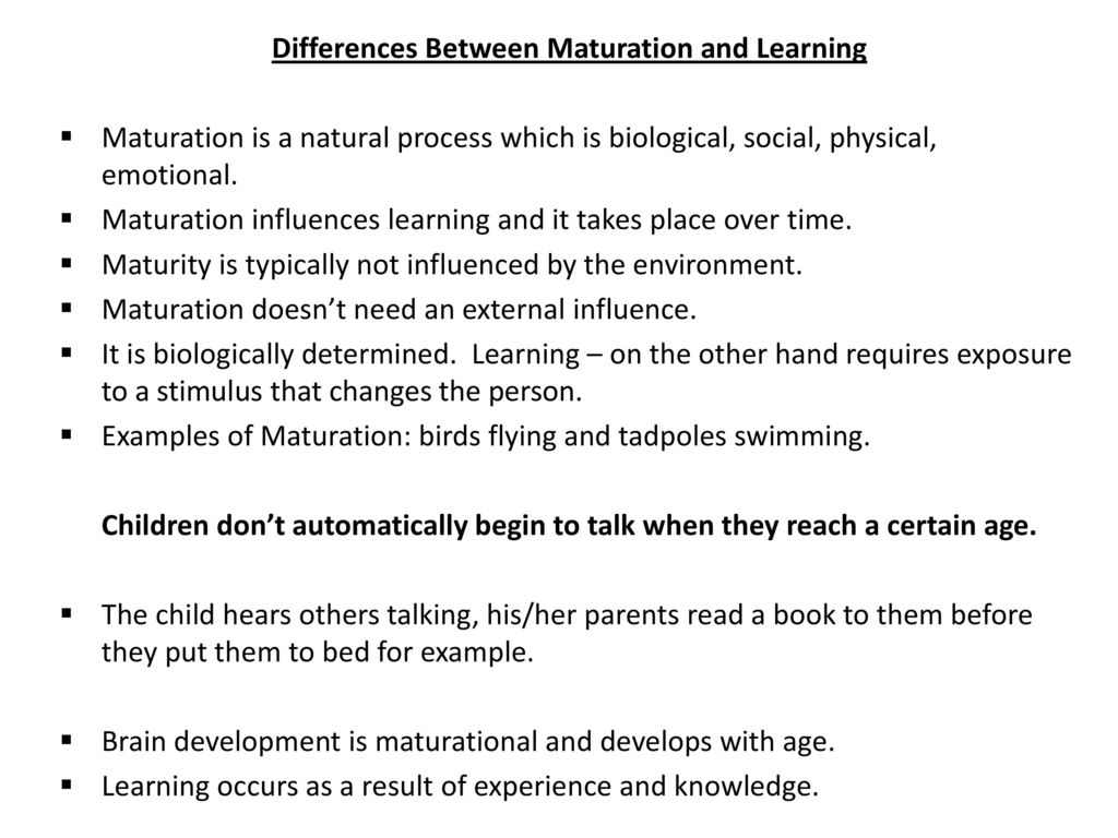 Role of maturation in learning