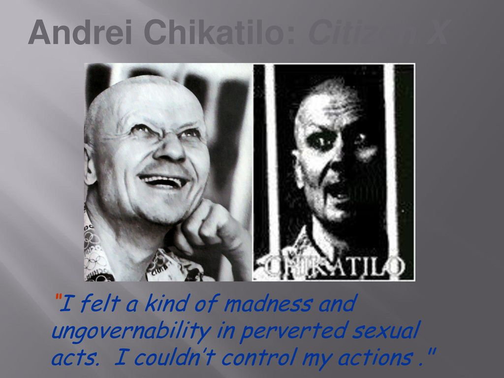 Biography Chikatilo: disturbing consciousness of life