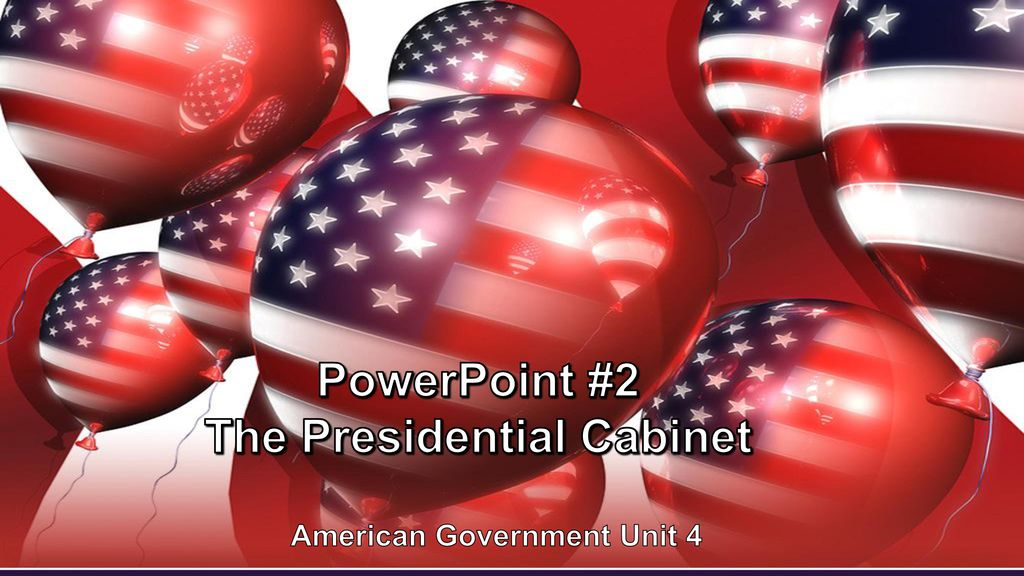 powerpoint 2 the presidential cabinet ppt download