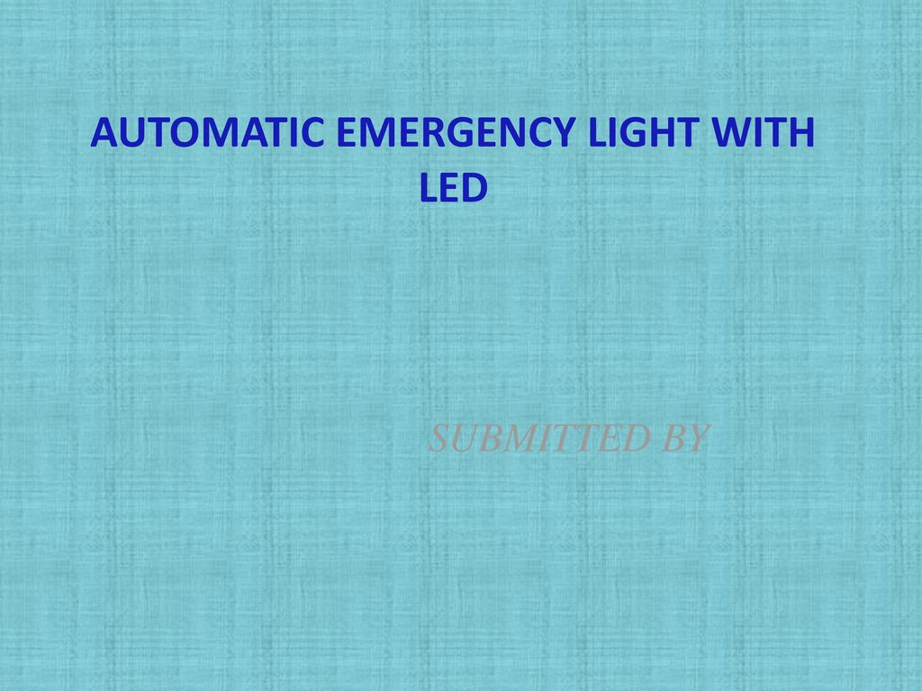 Automatic Emergency Light With Led Ppt Download Low Cost Ligh