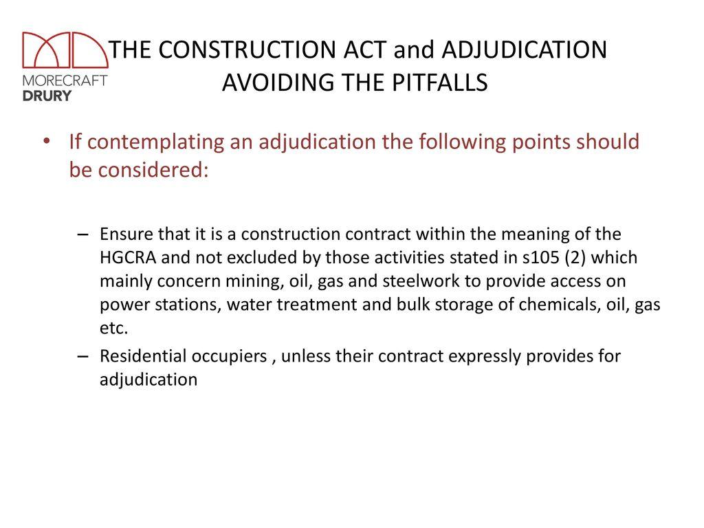 THE CONSTRUCTION ACT and ADJUDICATION AVOIDING THE PITFALLS