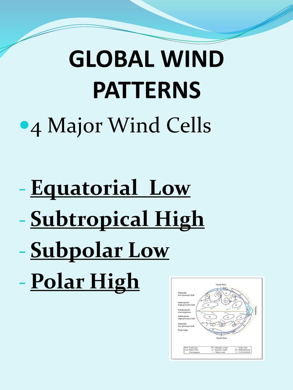 ppt downloadglobal wind patterns 4 major wind cells equatorial low