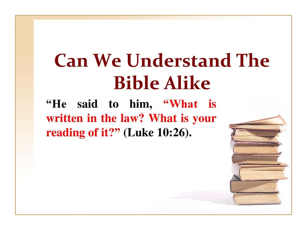 Can We Understand The Bible Alike - ppt download