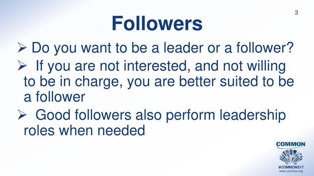 Leaders Versus Followers Ppt Download