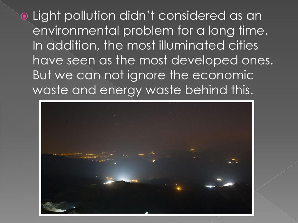 LIGHT POLLUTION AND SOCIAL EFFECTS - ppt download