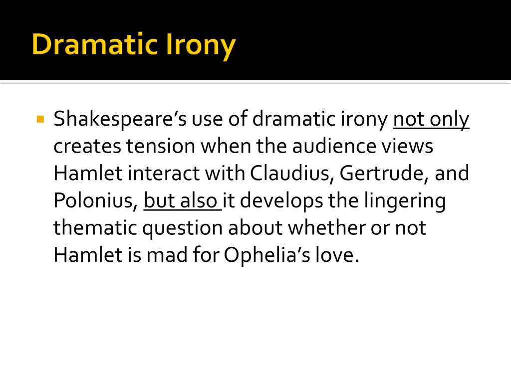 why does shakespeare use dramatic irony