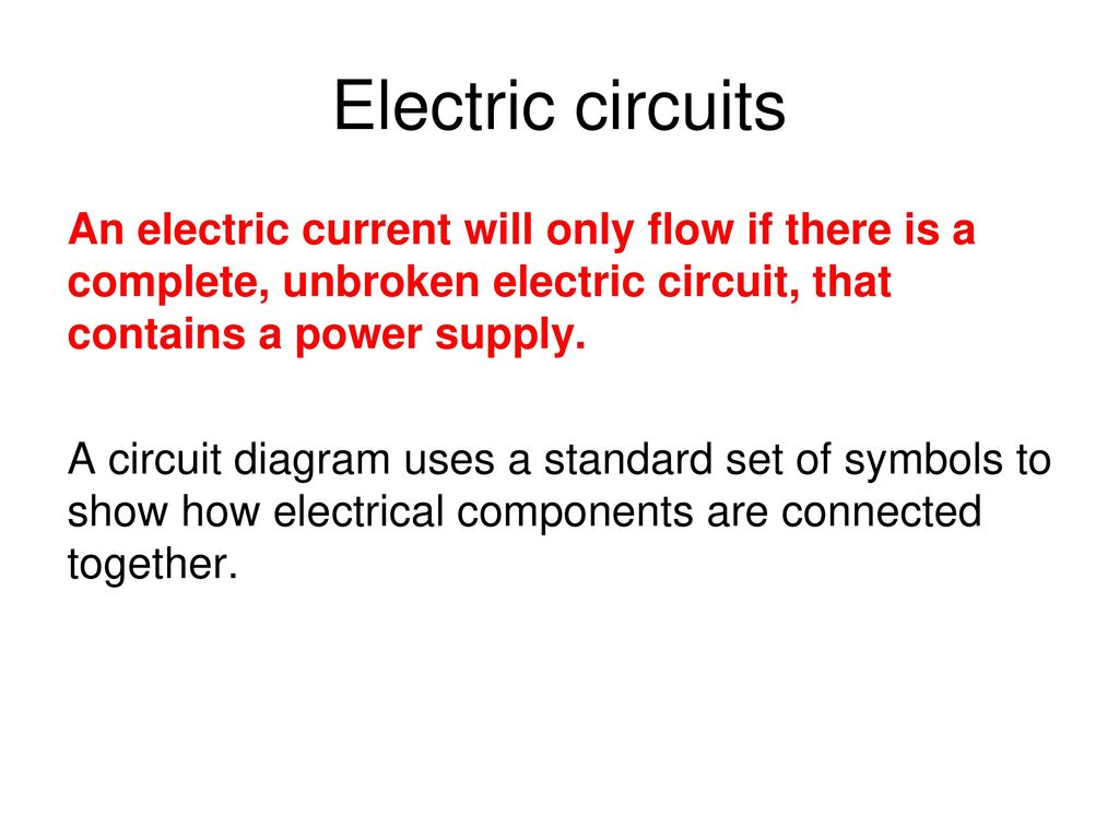 Edexcel Igcse Physics Pages 74 To Ppt Download Circuit Diagram Symbols Grade 9 Electric Circuits An Current Will Only Flow If There Is A Complete Unbroken