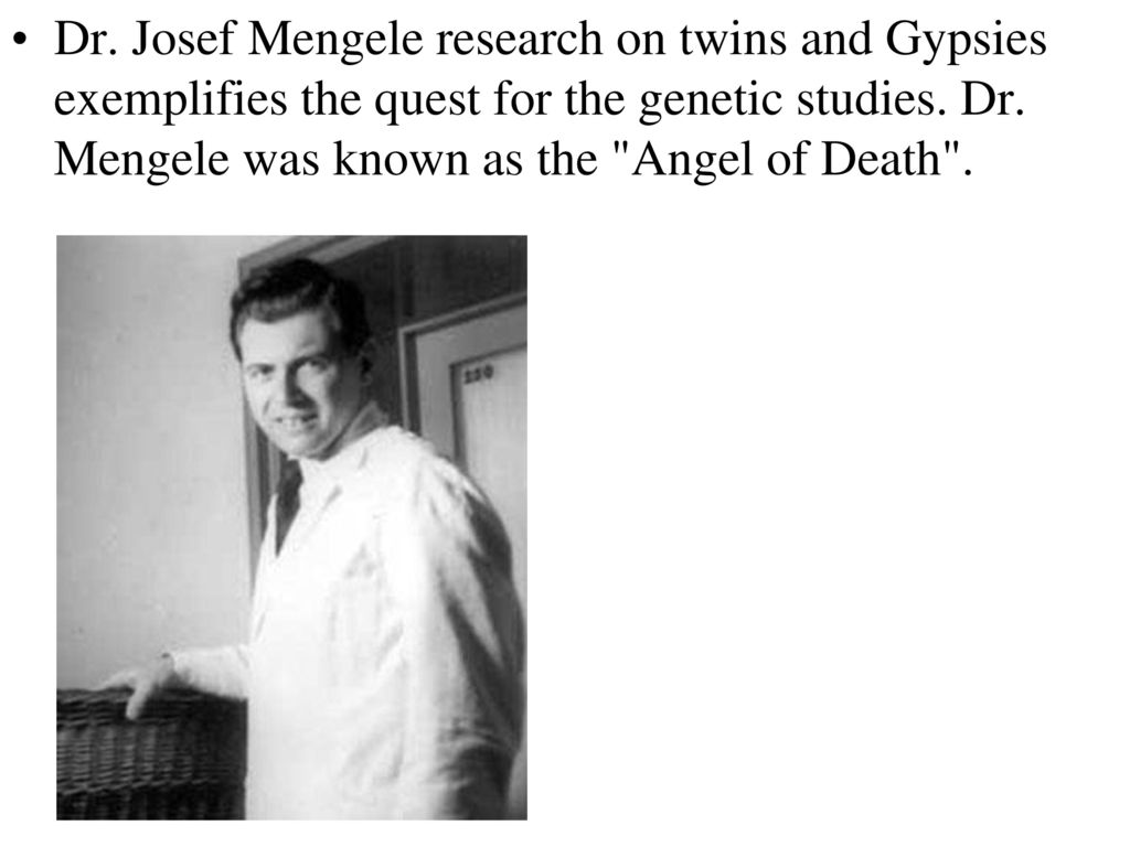 benefits dr josef mengele s research Other projects, like josef mengele's attempts to increase the multiple birth rate among aryans, were utter failures, while research on mass sterilization would be of no use to modern doctors if it.