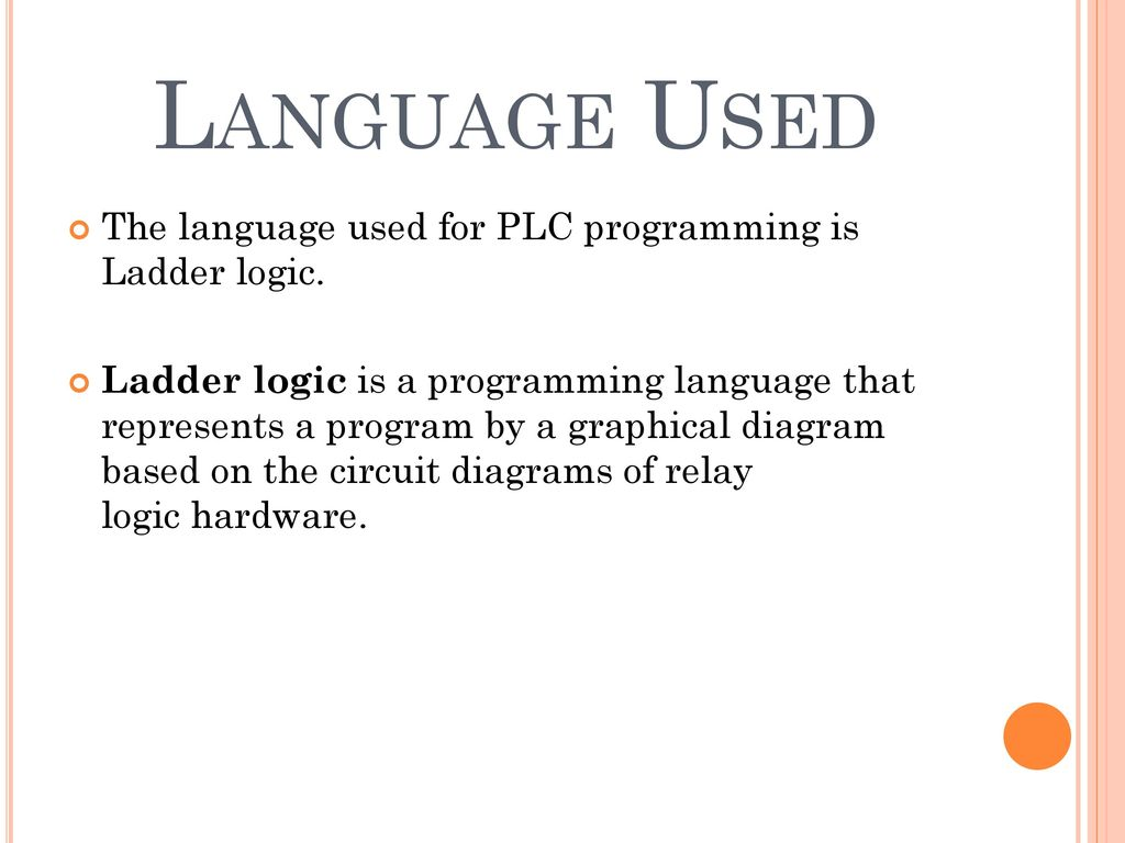 A Presentation On Plcscadahmi And Drives By Naveen Jha Ppt Download Ladder Diagram Together With Plc Wiring Besides Logic Language Used The For Programming Is