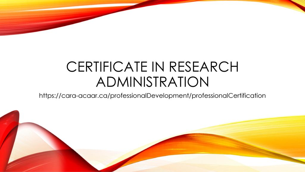Certificate In Research Administration Ppt Download