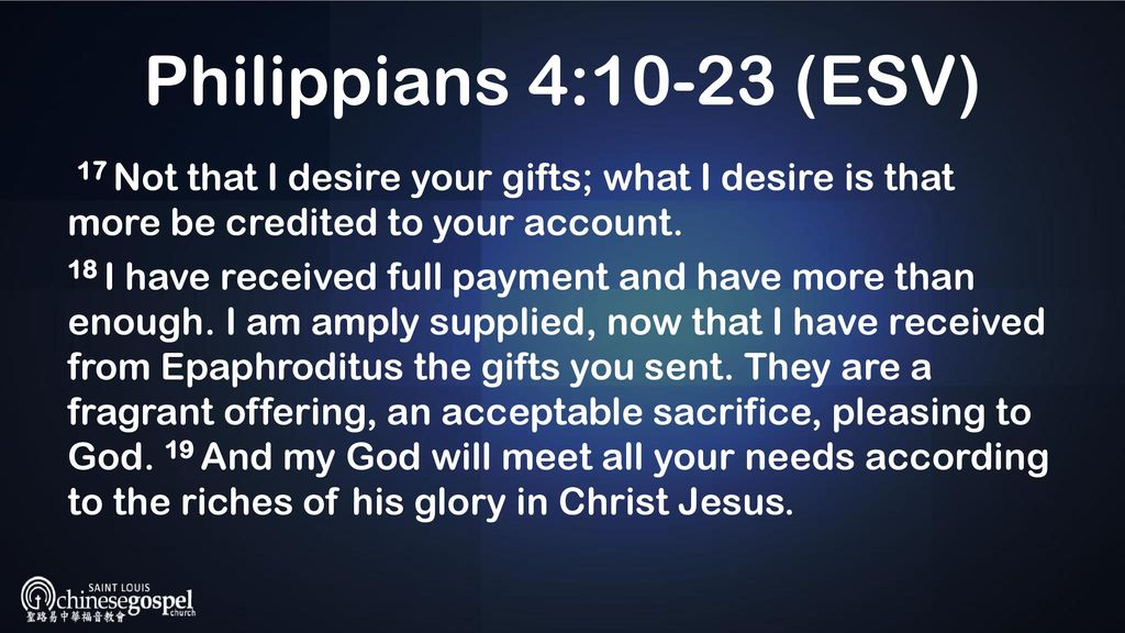 Philippians 4:10-23 (ESV) I rejoiced greatly in the Lord that at