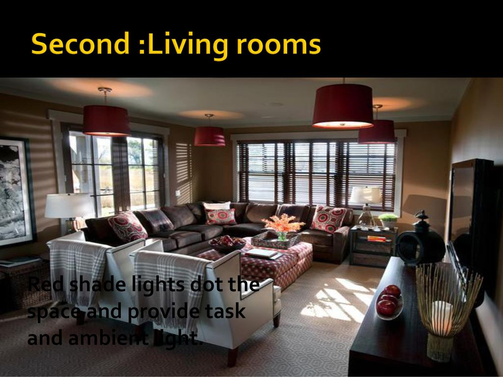 12 Second :Living Rooms Red Shade Lights Dot The Space And Provide Task And Ambient  Light.