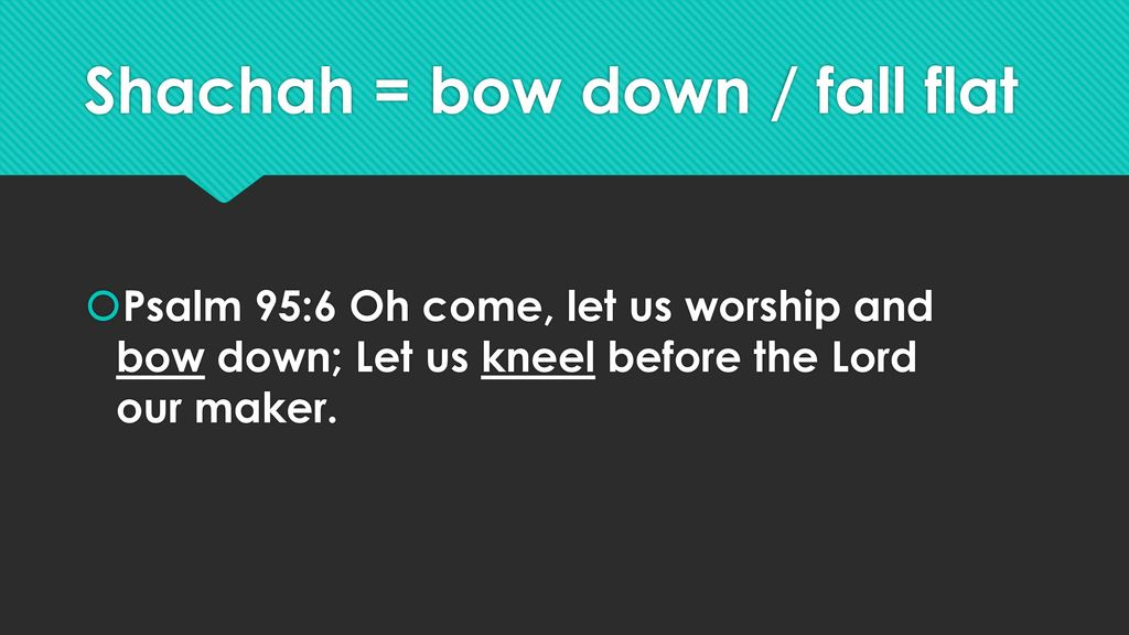 6 HEBREW WORDS DESCRIBING WORSHIP - ppt download