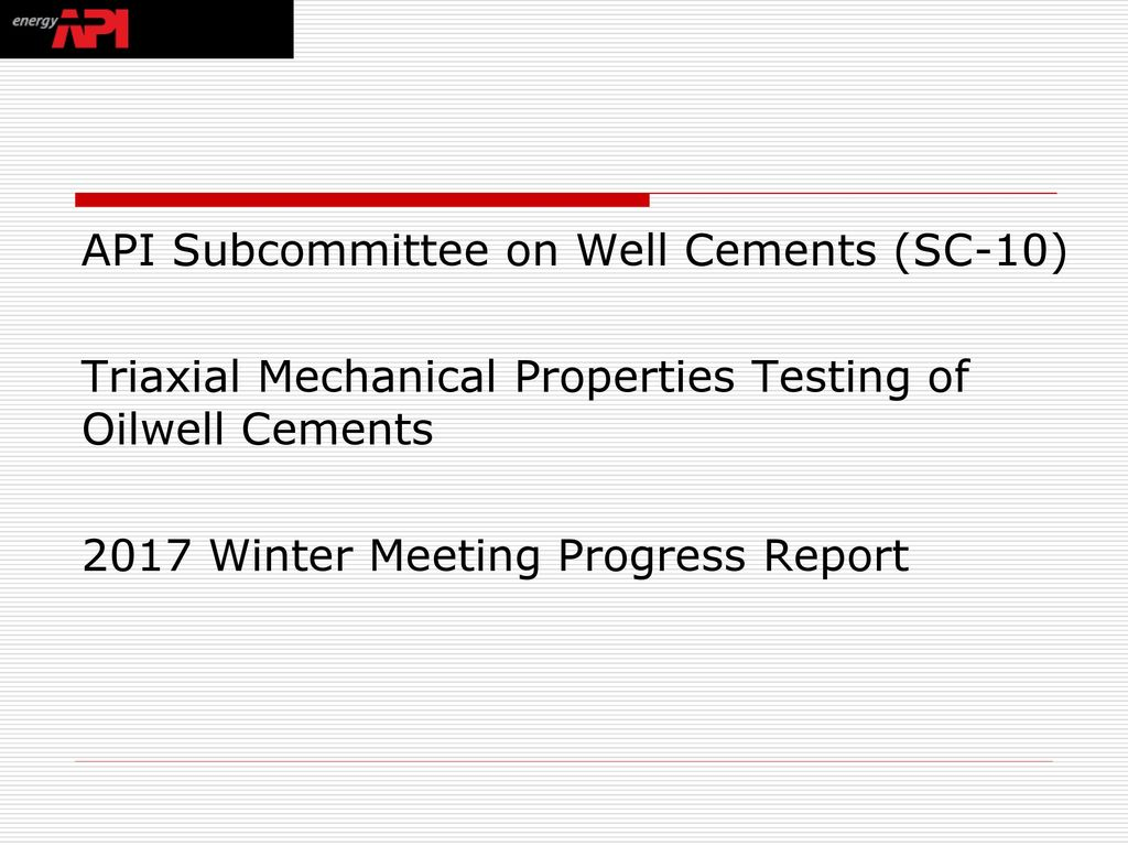API Subcommittee on Well Cements (SC-10) Triaxial Mechanical
