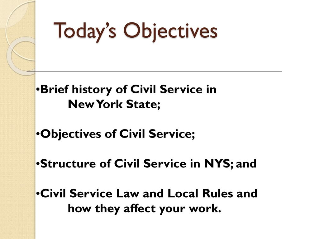 Today's Objectives Brief history of Civil Service in New York State;