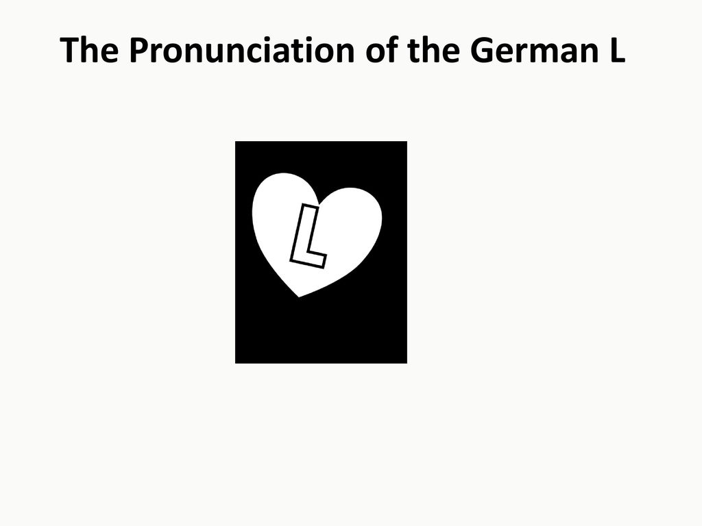 The Pronunciation of the German L - ppt download