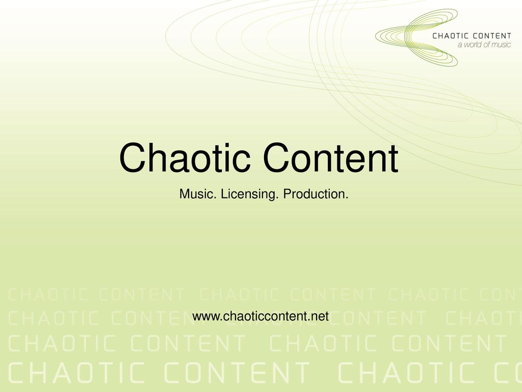 Chaotic Content Music  Licensing  Production ppt download