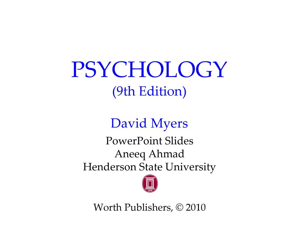 Psychology (9th edition) david myers ppt download.