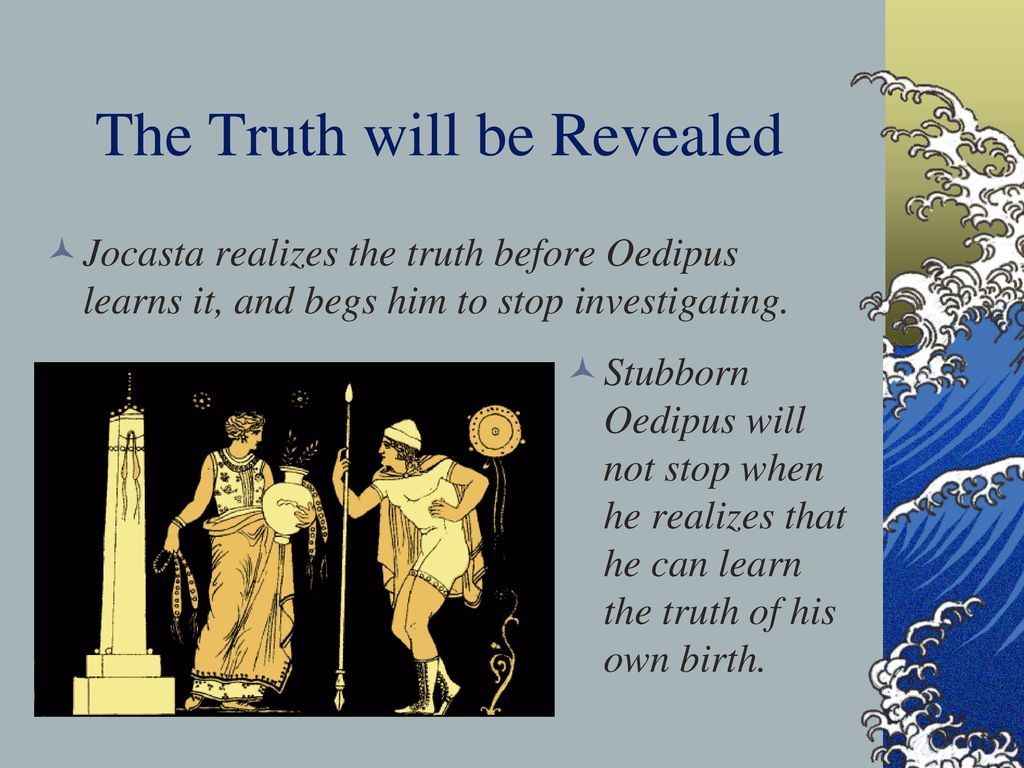 why does jocastas story upset oedipus