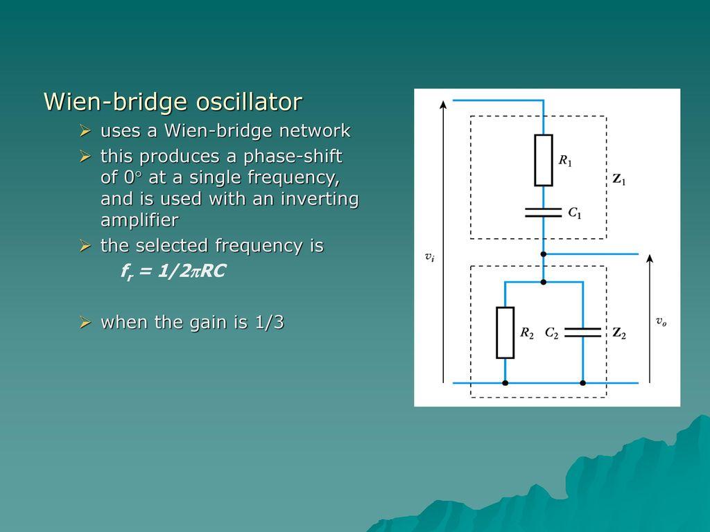 Electronic Circuits Ii Ppt Download Variable Voltage Frequency Wien Audio Bridge Oscillator Circuit 16