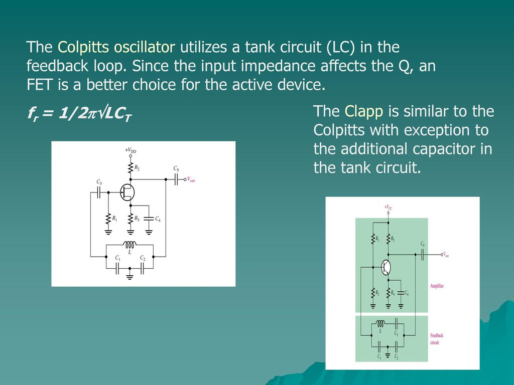 Electronic Circuits Ii Ppt Download The Colpitts Oscillator Circuit Consists Of A 18 Utilizes Tank