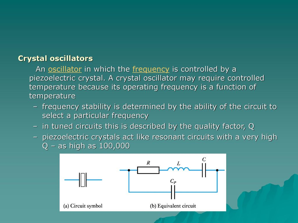 Electronic Circuits Ii Ppt Download For The Circuit And Also Determine Frequency Of Oscillations 21 Crystal Oscillators